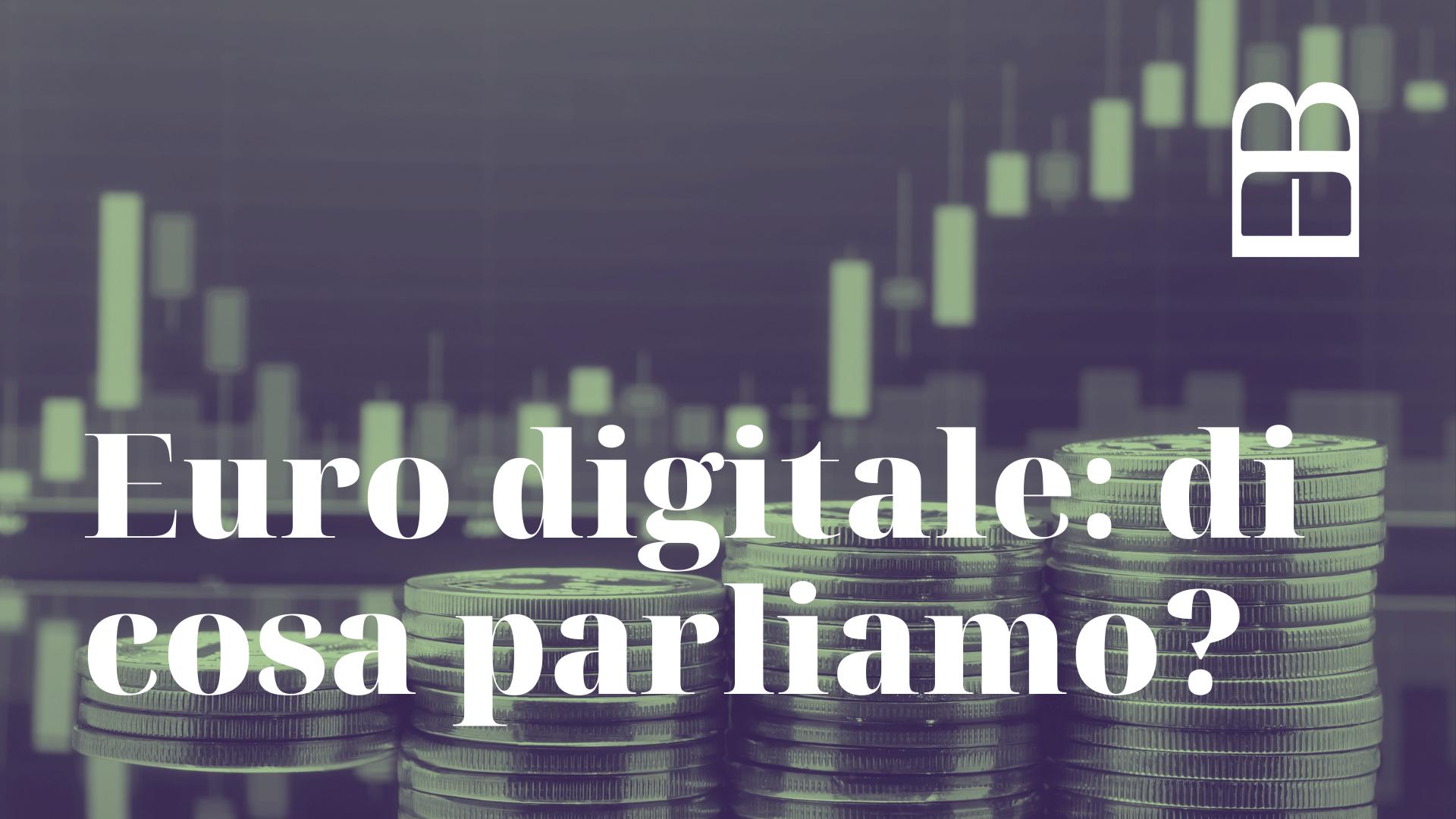 Euro digitale: di cosa parliamo?