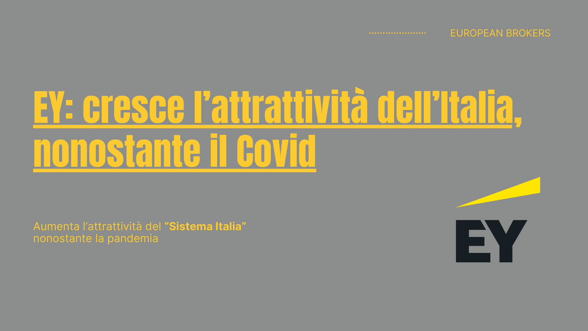 EY: cresce l'attrattività dell'Italia, nonostante il Covid