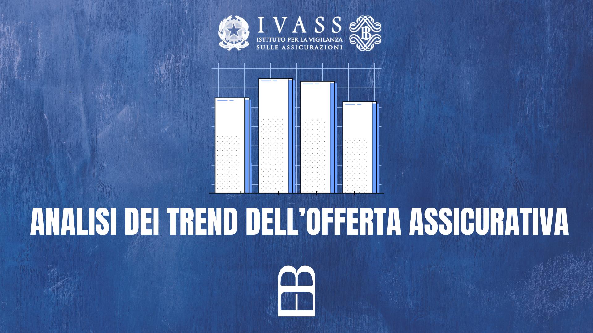 analisi dei trend dell'offerta assicurativa ivass